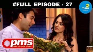 Pyaar Marriage Shhhh [PMS]: Season 1