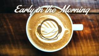 Chill Evans - Early in the Morning (HQ)