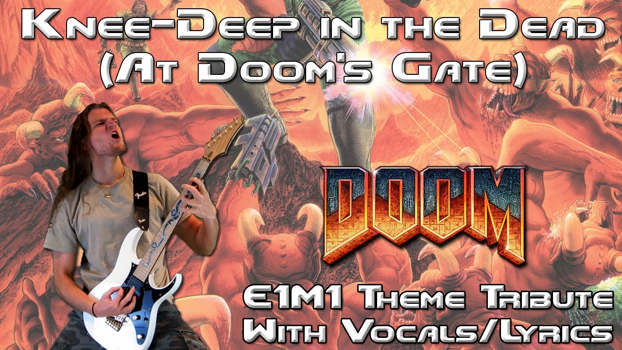 Knee-Deep in the Dead (At Doom's Gate) - E1M1 Doom Theme Metal Guitar w/  Lyrics/Vocals