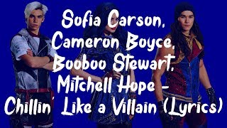 Sofia Carson, Cameron Boyce, Booboo Stewart, Mitchell Hope - Chillin' Like a Villain (Lyrics)