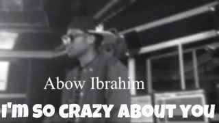 Abow Ibrahim- I,m so crazy about you(Official Track)