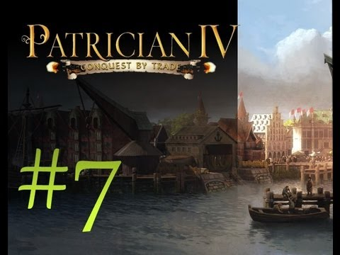 Patrician IV Let's Play - Campaign Playthrough Part 7 |