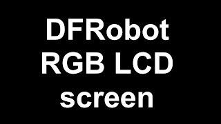 DFRobot RGB LCD screen