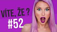 #52 ● VÍTE, ŽE...?