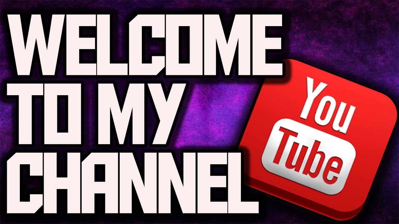 Welcome To My Channel (Channel Trailer) - YouTube