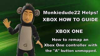 How to remap the A button on the Xbox One controller if you've unmapped it.