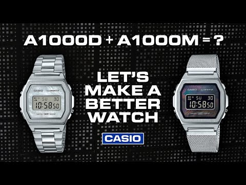 Combining Casio's A1000D And A1000M To Make A Better Stainless Steel Watch!