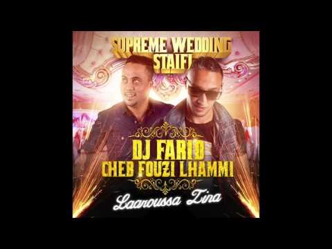 ✅ DJ FARID & CHEB FOUZI LHAMMI : LAAROUSSA ZINA MARIAGE STAIFI CHAOUI 2016