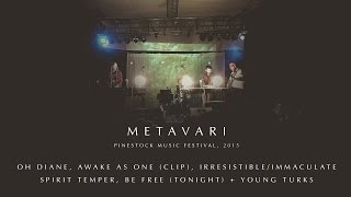 "Metavari - Pinestock 2015 Performance, feat. ""Oh Diane"""