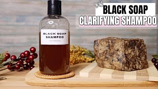 "DIY Black Soap Shampoo | ""Clarifying"" shampoo for Oily Hair, Locs, Product Build Up, etc."