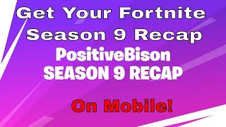 How To Get Your Fortnite Season 9 Recap Video On Mobile!