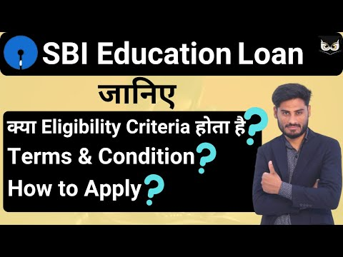 SBI Bank Student Educational Loan | How To Apply? | Eligibility | Terms & Condition | In Hindi
