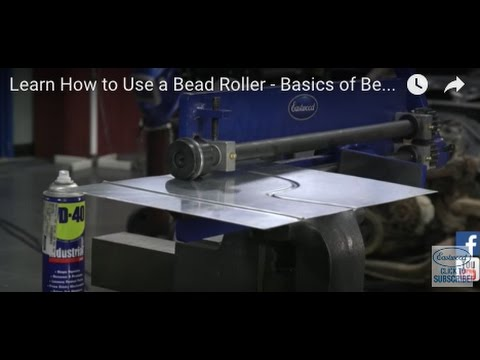 Learn How to Use a Bead Roller - Basics of Bead Rolling From Eastwood