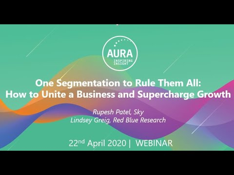 AURA Webinar: One Segmentation to Rule Them All: How to Unite a Business and Supercharge Growth