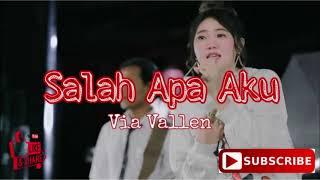 Via Vallen - Salah Apa Aku ( Setan Apa Yang Merasukimu ) [1 Hour Version]