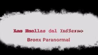 Bronx Paranormal, 'Las Huellas del Infierno' - Testigo Directo HD