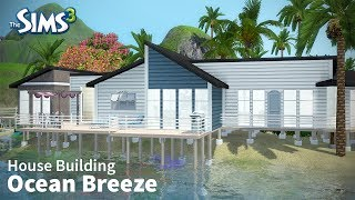 The Sims 3 House Building - Ocean Breeze