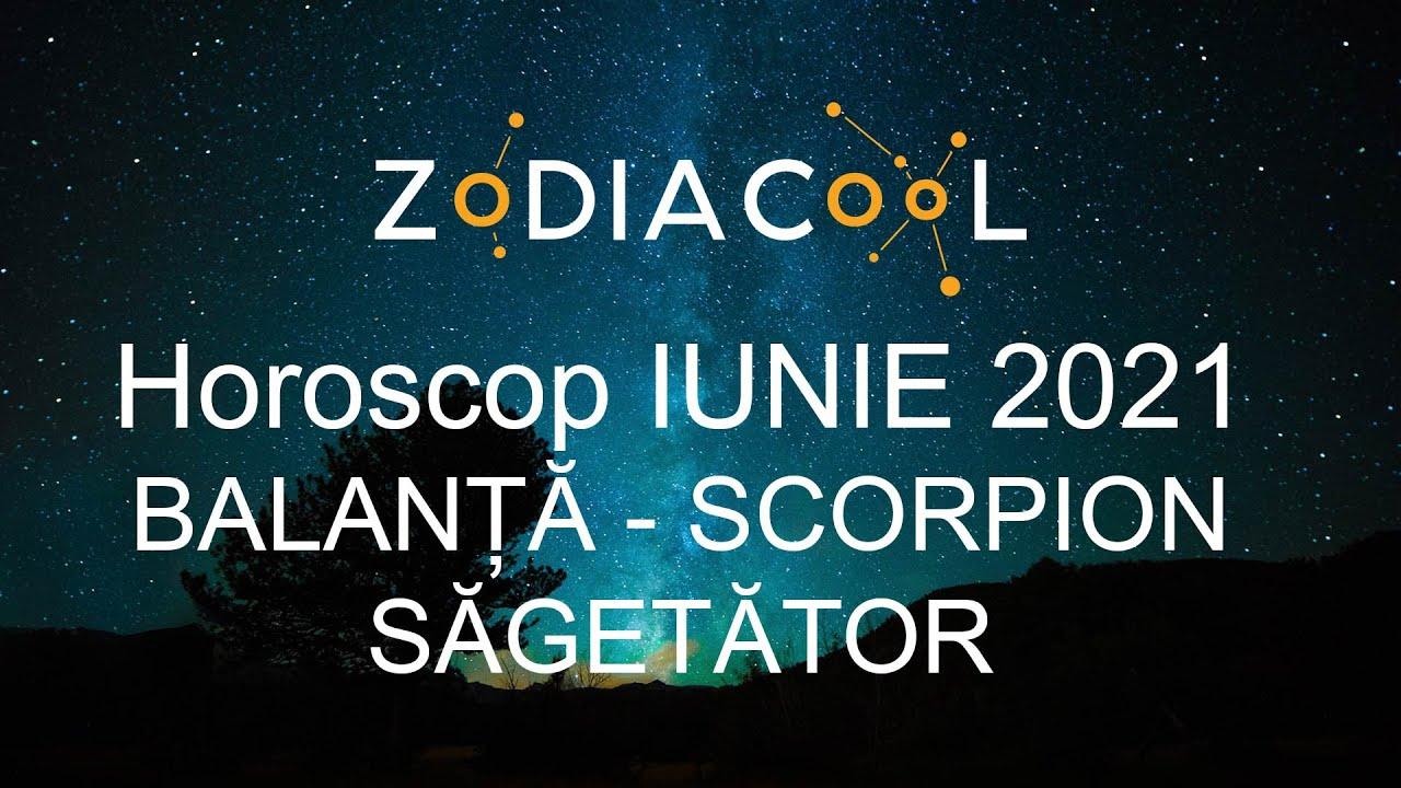 Horoscop luna Iunie 2021 pentru Balanta, Scorpion si Sagetator, oferit de ZODIACOOL