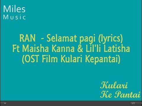 RAN Ft Maisha Kanna & Lil'li Latisha - Selamat Pagi (OST Film Kulari Ke Pantai)