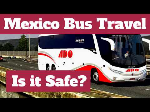 Mexico Bus Travel:  Is It Safe?