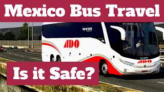 Video Mexico Bus Travel:  Is It Safe? download MP3, 3GP, MP4, WEBM, AVI, FLV Juli 2018