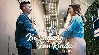 Gambar cover Tajul - Ku Sayang Kau Rindu (Official Music Video)