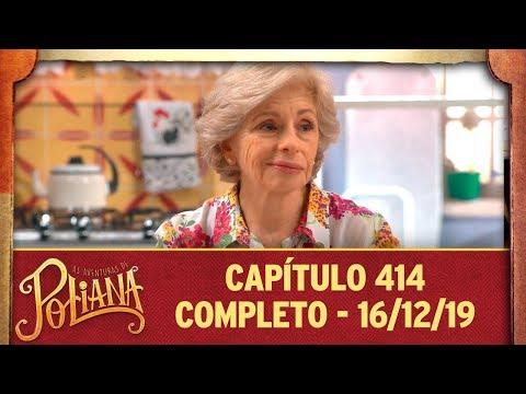 As Aventuras De Poliana   Capítulo 414 - 16/12/19, Completo