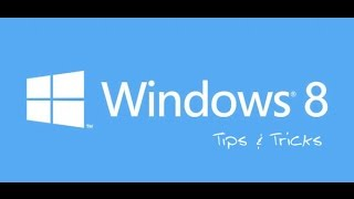 Microsoft Windows 8 Tips and Tricks