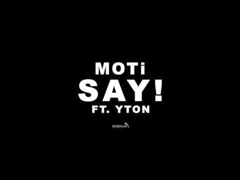 MOTi - SAY! ft Yton