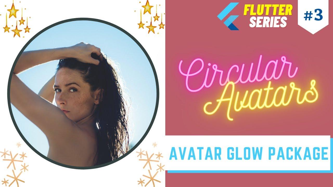 Flutter Avatar Glow Package    Circle Avatars #3