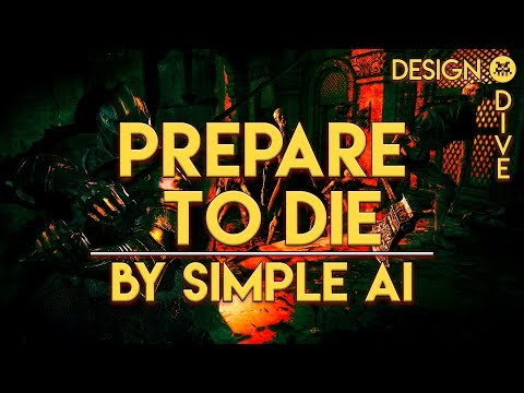 Prepare to Die by Simple AI - Dark Souls and Difficulty | Design Dive