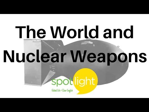 """""""The World and Nuclear Weapons"""" - practice English with Spotlight"""