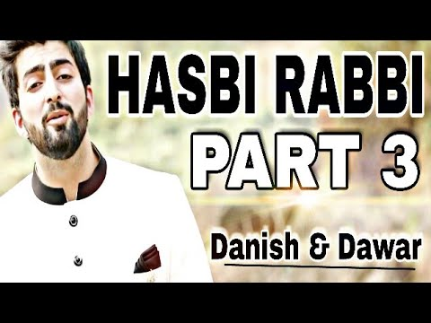 hasbi Rabbi Part-3 || Danish And Dawar || New Nat 2018 ||