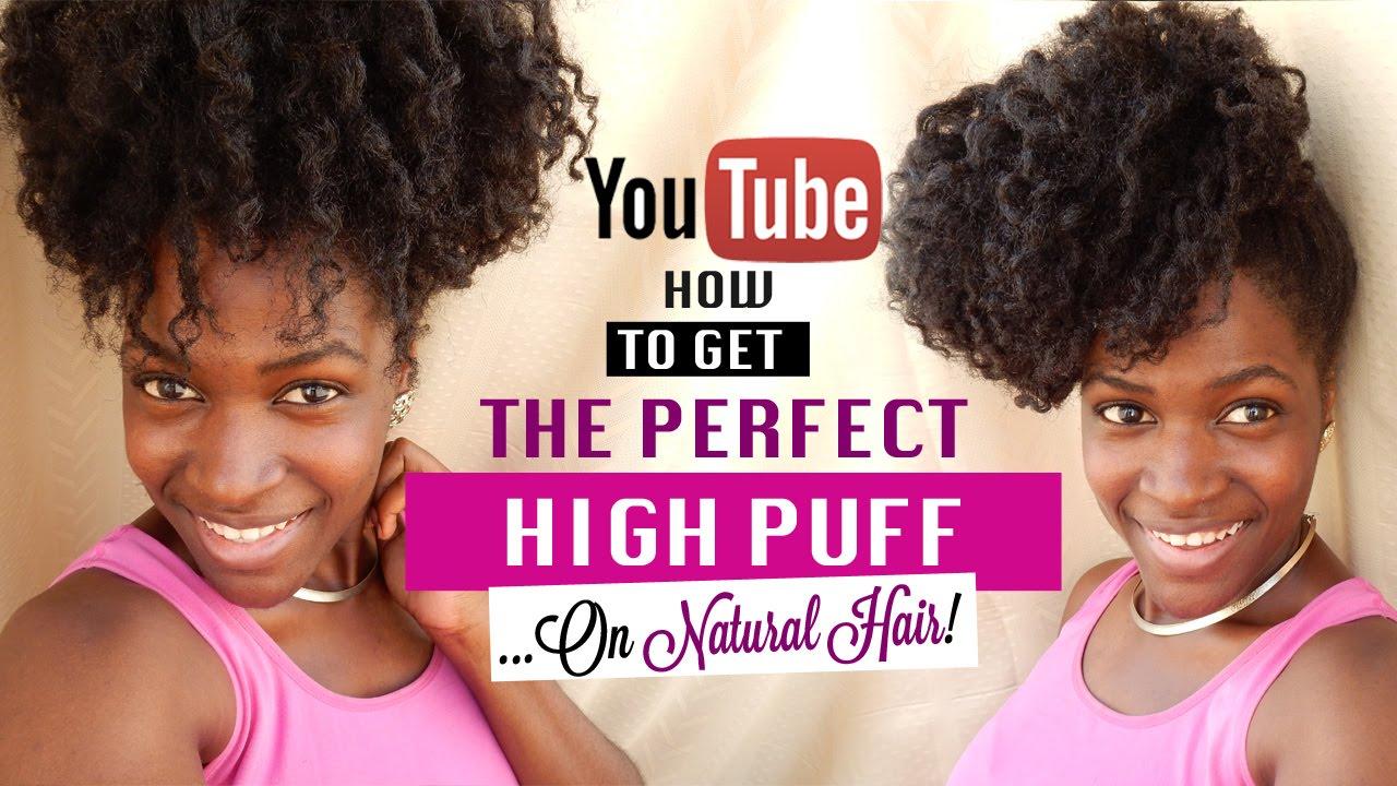 Natural Hair High Puff Tutorial High Puff Styles How To High Puff