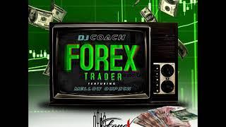 DJ Coach - Forex trader (feat. Mellow Oupich)