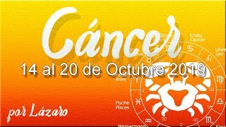 CANCER Horóscopo Semanal   14 al 20 de Octubre 2019   Quienes te conocen mejor, la tendrán fácil