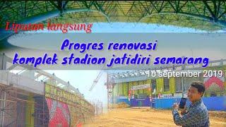 ( Update ) liputan langsung - renovasi stadion jatidiri semarang terbaru