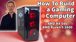 Gaming PC Build Guide For Beginners - AMD RX 580 - Ryzen 5 2600 - step-by-step