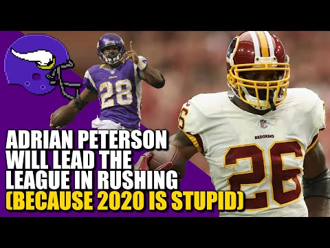 Adrian Peterson Will Lead The League In Rushing (Because 2020 Is Stupid)