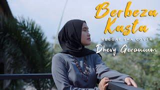 Download Lagu BERBEZA KASTA REGGAE SKA COVER - DHEVY GERANIUM mp3