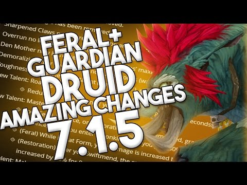7.1.5 FERAL AND GUARDIAN DRUID AMAZING CHANGES & DISCUSSION - WOW LEGION