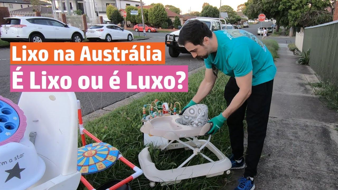 Lixo na Australia - É LIXO ou É LUXO? Ep 11