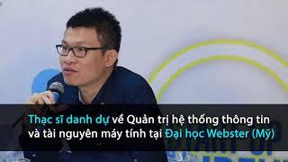 Nguyễn Hồng Trường người có ảnh hưởng lớn trong cộng đồng startup Việt Nam