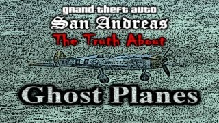 GTA SA Myth - The Truth About Ghost Planes