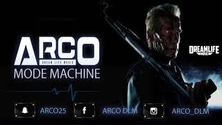 ARCO - MODE MACHINE (DreamLifeMusic)