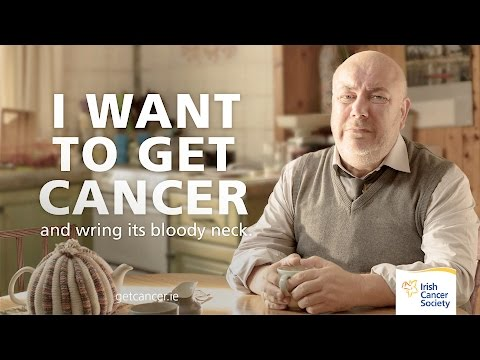 I want to get cancer | The impactful message by Irish cancer society