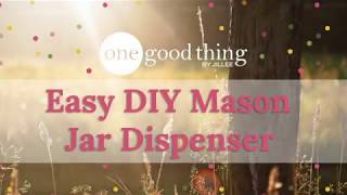 Easy DIY Mason Jar Dispenser