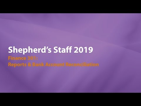 Shepherd's Staff: Finance 301 - Reports & Bank Account Reconciliation