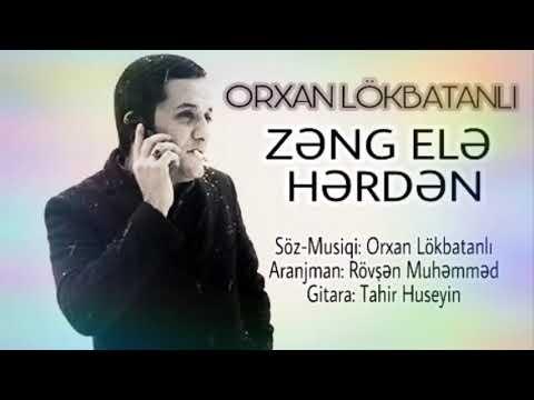 Orxan Lokbatanli Zeng Ele Herden Youtube