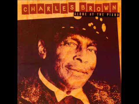 Charles Brown - Get yourself another fool